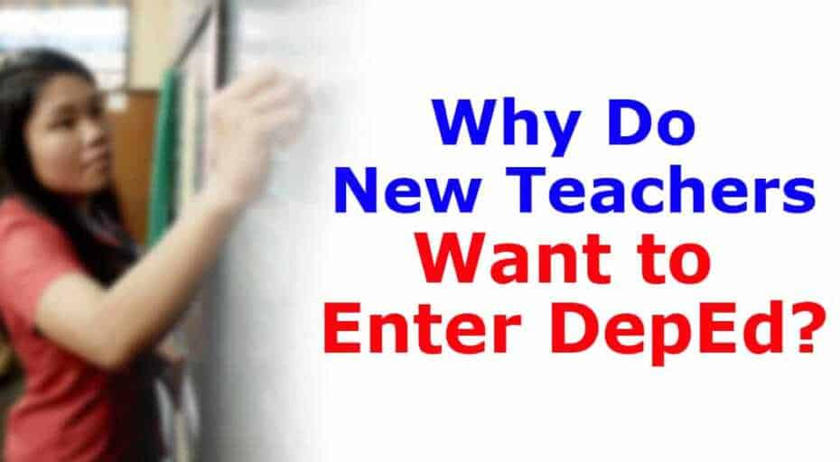 Why Do New Teachers Want to Enter DepEd?