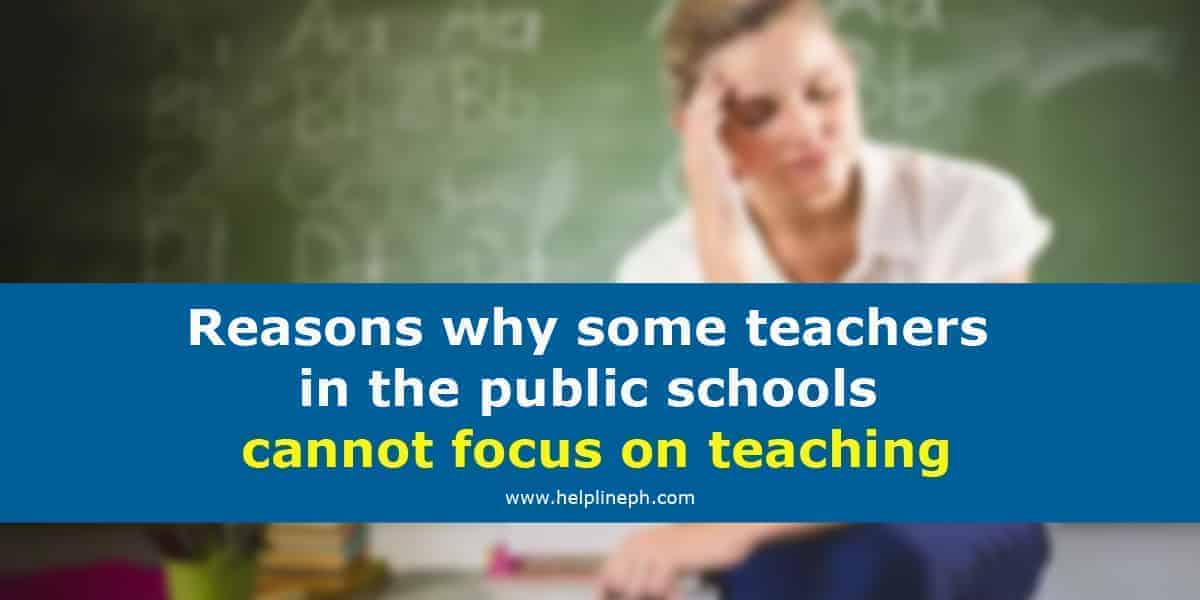 Reasons why some teachers in the public schools cannot focus on teaching