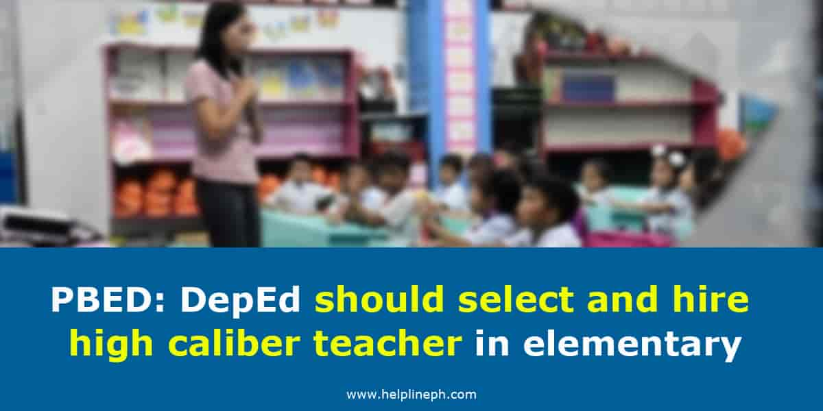 DepEd should hire the best elementary teacher