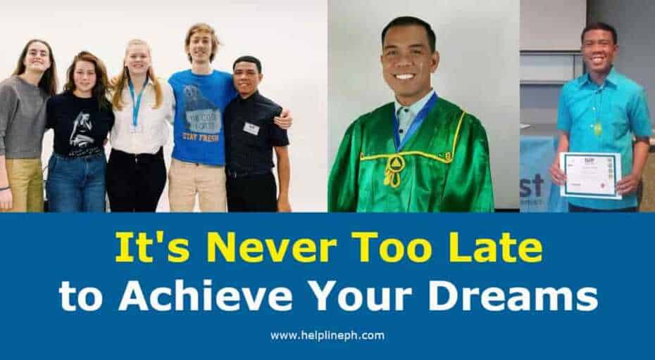 It's Never Too Late to Achieve Your Dreams